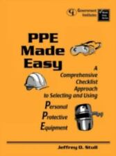 PPE Made Easy : A Comprehensive Checklist Approach to Selecting and Using...