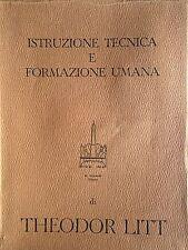 THEODOR LITT ISTRUZIONE TECNICA E FORMAZIONE UMANA ARMANDO 1962