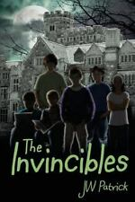 The Invincibles by J.W. Patrick (2013, Paperback)