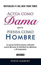 Actua como dama pero piensa como un hombre (Spanish Edition)