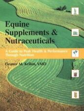 Equine Supplements & Nutraceuticals: A Guide to Peak Health and Performance