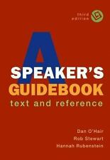 A Speaker's Guidebook : Text and Reference by Rob Stewart, Hannah Rubenstein and