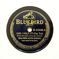 """GLENN MILLER ORCHESTRA """"Can I Help It?"""" 1939 (E) BLUEBIRD B-10448 [78 RPM]"""