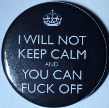 BUY 2 & GET 1 FREE - I Will Not Stay Calm and You Can... - 25mm Pin Button Badge