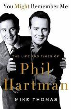 You Might Remember Me : The Life and Times of Phil Hartman (2014, Hardcover)