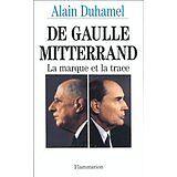 Alain Duhamel - De Gaulle Mitterand La marque et la trace - 1992 - relié