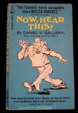 NOW, HEAR THIS! By Daniel V. Gallery * 1st Print 1966 * VTG PB FUNNY NAVY BOOK