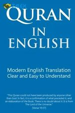 Quran in English: Clear and Easy to Understand. Modern English Translation New