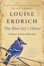 P. S.: The Blue Jay's Dance : A Memoir of Early Motherhood by Louise Erdrich...