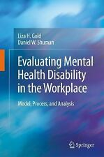 Evaluating Mental Health Disability in the Workplace : Model, Process, and...