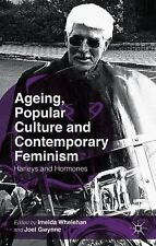 Ageing, Popular Culture And Contemporary Feminism: Harleys And Hormones