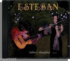 Esteban - Father/Daughter - New 2004 Guitar & Fiddle Country Music Double CD!