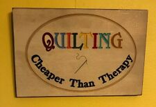 """CUSTOM MADE """"QUILTING IS CHEAPER THAN THERAPY"""" 11""""x7"""" Wood Wall Plaque Decor"""
