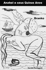 Anabel e Seus Quinze Anos : Versao Portugues by Branko (2016, Paperback)