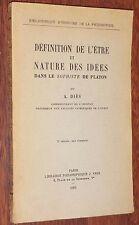 A. Diès DEFINITION DE L'ETRE ET NATURE DES IDEES DANS LE SOPHISTE DE PLATON 1963
