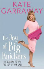 The Joy of Big Knickers: (Or Learning to Love the Rest of Your Life)
