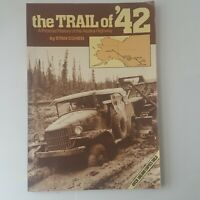 The Trail of '42 A Pictorial History of the Alaska Highway