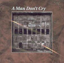 MAC DAVIS - A MAN DON'T CRY (CD)