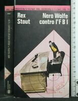 NERO WOLFE CONTRO L'FBI. Rex Stout. Mondadori.
