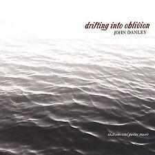 Drifting Into Oblivion by John Danley