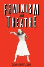 Feminism and Theatre by Sue-Ellen Case (1988, Paperback)