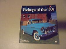 PICKUPS OF THE 50S BOOK BY MIKE MUELLER,DODGE,CHEVY,FORD,STUDES,GMC,INTERNATIONA