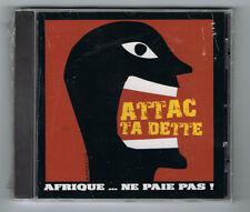 ATTAC TA DETTE - AFRIQUE... NE PAIE PAS ! - CD 7 TITRES - 2008 - NEUF NEW NEU