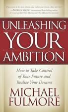Unleashing Your Ambition: How to Take Control of Your Future and Realize Your Dr
