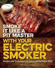 Smoke It Like a Pit Master with Your Electric Smoker: Recipes and Techniques ...