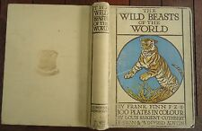 The Wild Beasts Of The World By Frank Finn 100 Plates in Colour Vintage Hardback