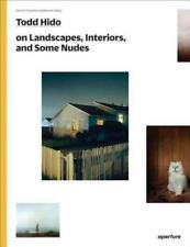 TODD HIDO ON LANDSCAPES, INTERIORS, THE NUDE - HIDO, TODD/ HALPERN, GREGORY (INT