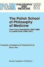The Polish School of Philosophy of Medicine: From Tytus Chalubinski (1820-1889)