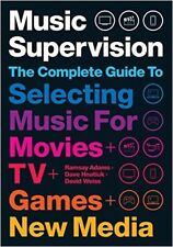 Music Supervision 2 - The newly revised, definitive book on music supervision