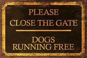 Please Close the Gate, Dogs Running Free, Vintage Style metal sign, Black & Gold
