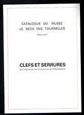 Catalogue Le Secq des Tournelles - Clefs et Serrures Romaines Romanes Gothiques