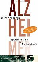 Alzheimer: Spurensuche im Niemandsland von Jürgs, Michael   Buch   Zustand gut