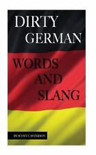 Dirty German Words and Slang by Scott Casterson (2016, Paperback)