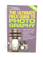 National Geographic The Ultimate Filed Guide to Photography Paperback