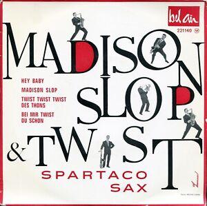 Bel Air 221140 -  Spartaco Sax : Hey Baby - Madison Slop, Twist Twist des Thons