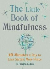 The Little Book of Mindfulness: 10 minutes a day to less stress, more peace by Dr. Patrizia Collard (Paperback, 2014)