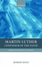 Christian Theology in Context Ser.: Martin Luther : Confessor of the Faith by...