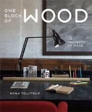ONE BLOCK OF WOOD: 15 Projects to Make by Nina Tolstrup : AU2-R1D : PB467 : NEW