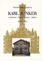 Karl Junker - Architekt, Holzschnitzer, Maler, 1850 - 1912