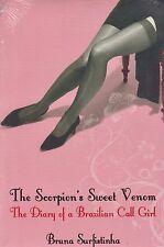 The Scorpion's Sweet Venom BRAND NEW BOOK by Bruna Surfistinha (Paperback 2007)