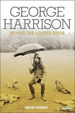 George Harrison: Behind the Locked Door by Graeme Thomson