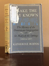 MAKE THE WAY KNOWN By Katherine Burton - 1959 Catholic Dominican nuns