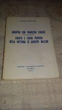 INCONTRO CON FRANCESCO D'ASSISI LIBERTA'E LIBERO PENSIERO NELLA DOTTRINA DI G.MA