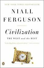 Civilization: The West And The Rest: By Niall Ferguson