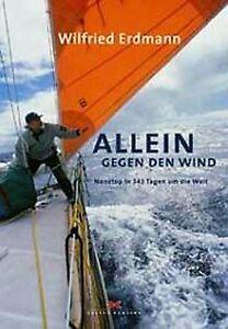 Allein gegen den Wind von Erdmann, Wilfried | Buch | Zustand sehr gut