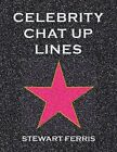 Celebrity Chat-up Lines by Ferris, Stewart Paperback Book The Fast Free Shipping